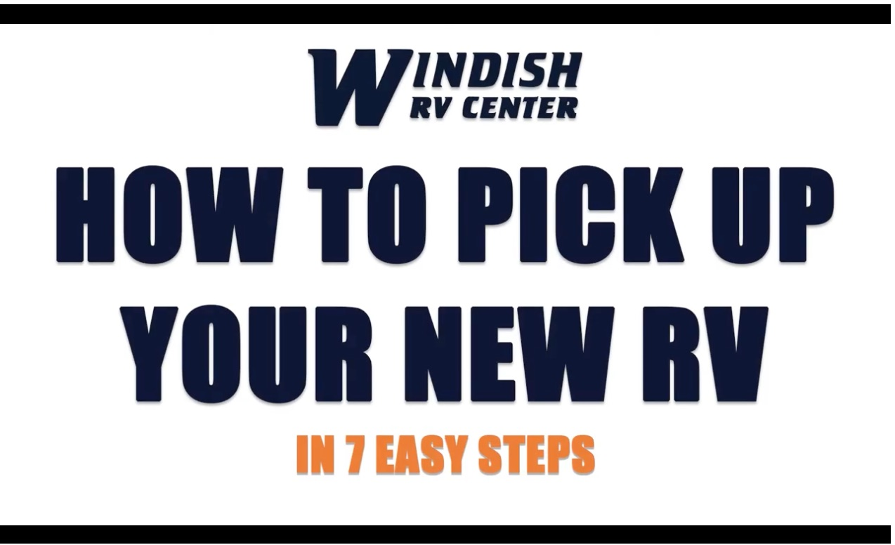 Windish RV Banner 7 Easy Steps to Pick Up Your RV